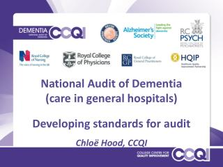 National Audit of Dementia  (care in general hospitals) Developing standards for audit