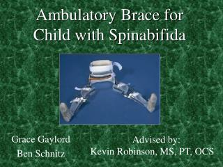 Ambulatory Brace for  Child with Spinabifida