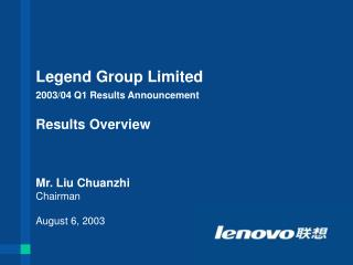 Legend Group Limited 2003/04 Q1 Results Announcement Results Overview
