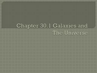Chapter 30.1 Galaxies and The Universe