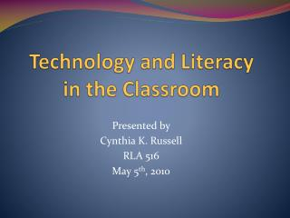 Technology and Literacy  in the Classroom