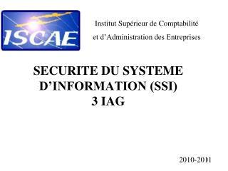 SECURITE DU SYSTEME D'INFORMATION (SSI) 3 IAG