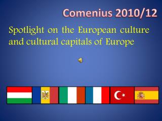 Spotlight on the E uropean culture  and cultural  capitals  of  Europe