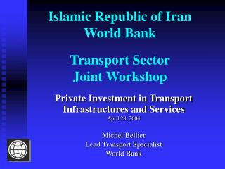 Islamic Republic of Iran World Bank Transport Sector Joint Workshop