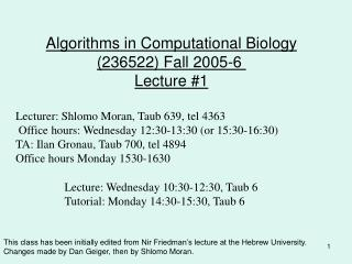 Algorithms in Computational Biology (236522) Fall 2005-6  Lecture #1