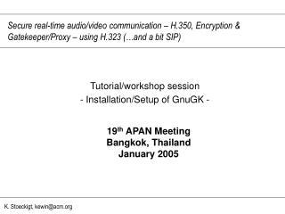 Tutorial/workshop session - Installation/Setup of GnuGK -