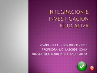 INTEGRACIÓN E INVESTIGACIÓN EDUCATIVA