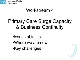 Workstream 4 Primary Care Surge Capacity & Business Continuity
