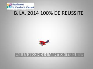 B.I.A. 2014 100% DE REUSSITE