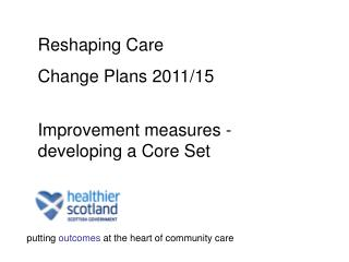 putting  outcomes  at the heart of community care
