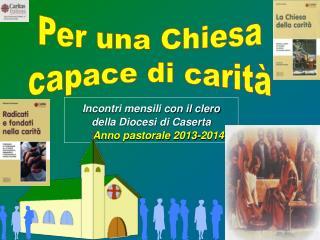 Incontri mensili con il clero della Diocesi di Caserta Anno pastorale 2013-2014