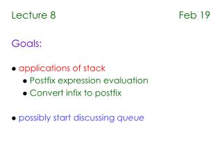 Lecture 8                                             Feb 19 Goals: applications of stack