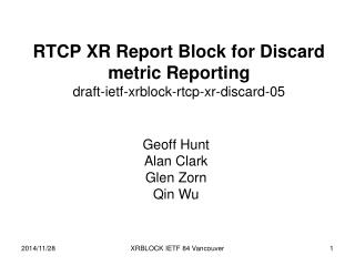 RTCP XR Report Block for Discard metric Reporting draft-ietf-xrblock-rtcp-xr-discard-05