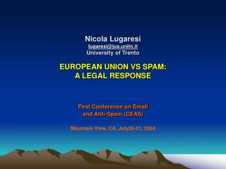 First Conference on Email and Anti-Spam (CEAS) Mountain View, CA, July30-31, 2004