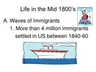 Life in the Mid 1800 s
