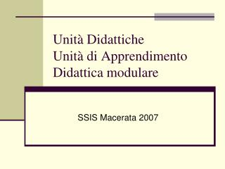 Unit� Didattiche Unit� di Apprendimento Didattica modulare