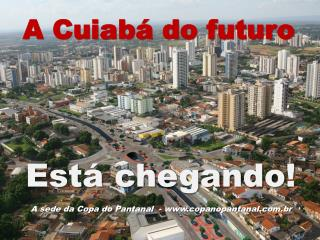A Cuiabá do futuro
