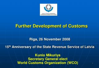 Further Development of Customs