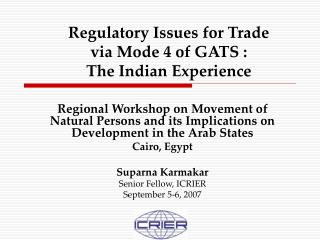 Regulatory Issues for Trade  via Mode 4 of GATS :  The Indian Experience