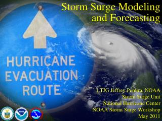 Storm Surge Modeling and Forecasting