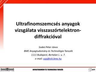 Ultrafinomszemcsés  anyagok vizsgálata  visszaszórtelektron-diffrakcióval