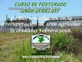 La Biorremediación en la recuperación de área agrícolas  (2 créditos) Febrero 2008.