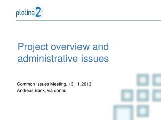 Project overview and  administrative issues
