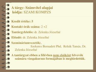A tárgy: Számvitel alapjai  kódja:  SZAM1KOMPZS