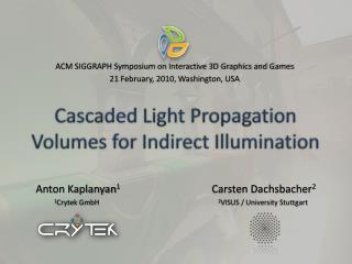 Cascaded Light Propagation Volumes for Indirect Illumination