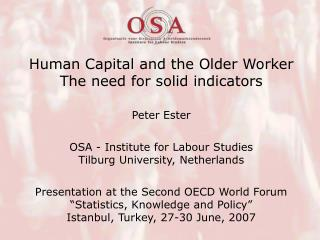 Human Capital and the Older Worker The need for solid indicators Peter Ester