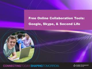 Free Online Collaboration Tools: Google, Skype,  Second Life