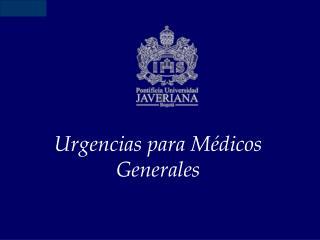 Urgencias para Médicos Generales