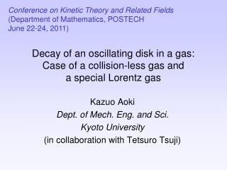 Decay of an oscillating disk in a gas: Case of a collision-less gas and a special Lorentz gas