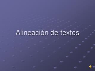 Alineaci�n de textos