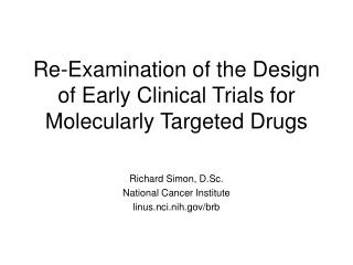 Re-Examination of the Design of Early Clinical Trials for Molecularly Targeted Drugs