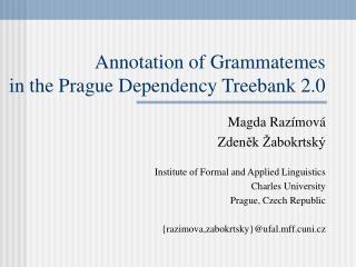 Annotation of Grammatemes  in the Prague Dependency Treebank 2.0