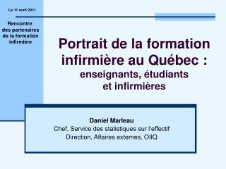 Portrait de la formation infirmière au Québec : enseignants, étudiants et infirmières