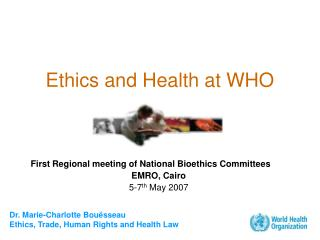 Ethics and Health at WHO