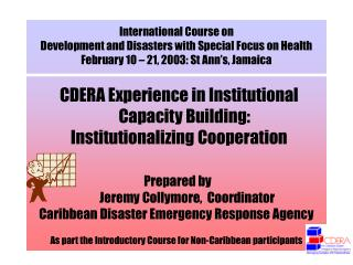 CDERA Experience in Institutional Capacity Building:  Institutionalizing Cooperation