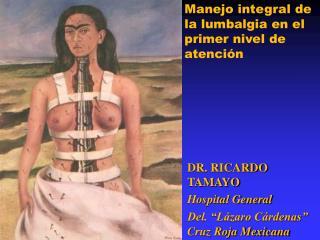 DR. RICARDO TAMAYO Hospital General Del. �L�zaro C�rdenas� Cruz Roja Mexicana