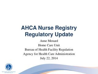 AHCA Nurse Registry Regulatory Update