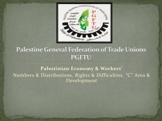 Palestine General Federation of Trade Unions PGFTU