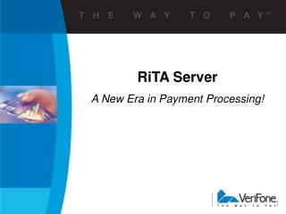RiTA Server A New Era in Payment Processing!