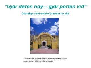"""""""Gjør døren høy – gjør porten vid"""" Offentlige elektroniske tjenester for alle"""