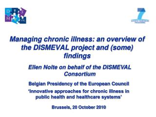 Managing chronic illness: an overview of the DISMEVAL project and some findings