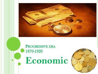 Progressive era  1870-1920