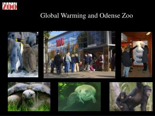 Global Warming and Odense Zoo