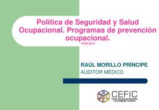 Política de Seguridad y Salud Ocupacional. Programas de prevención ocupacional. 19/06/2012