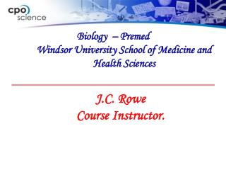 Biology  – Premed  	Windsor University School of Medicine and 	Health Sciences