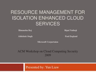 RESOURCE MANAGEMENT FOR ISOLATION ENHANCED CLOUD SERVICES